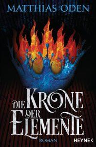 Cover: Matthias Oden: Die Krone der Elemente