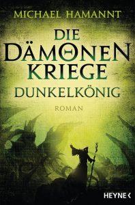 Die Daemonenkriege - Dunkelkoenig von Michael Hamannt