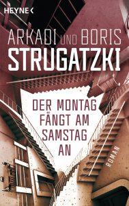 Der Montag faengt am Samstag an von Arkadi Strugatzki