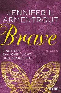 Brave - Eine Liebe zwischen Licht und Dunkelheit von Jennifer L Armentrout
